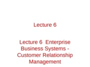 Lecture 7  Enterprize Business Systems - CRM