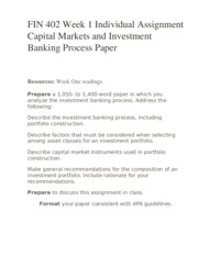 FIN 402 Week 1 Individual Assignment Capital Markets and Investment Banking Process Paper