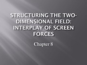 Lecture 8 - Interplay of Screen Forces