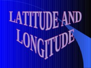 Latitude and Longitude Presentation imp