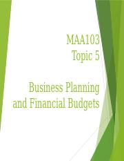 MAA103 Topic 5 Lecture Notes Financial Budgets.pptx