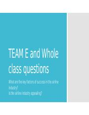 TEAM E and Whole class questions.pptx