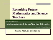 Recruiting Future Mathematics and Science Teachers