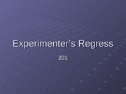 Experimenter's Regress Lecture