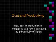 Lecture11--COST AND PRODUCTIVITY