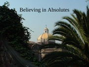 Believing_in_Absolutes Lecture