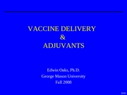 Lecture 4 - Vaccine Delivery & Adjuvants