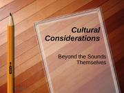 3-Cultural Considerations-Beyond the Sounds Themselves