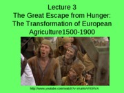 Lecture 3 The Great Escape from Hunger