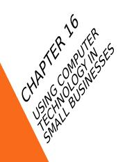 Chapter 16 - Using computer technology in Small Businesses.ppt