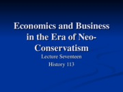HIS113-17 Business in the Era of Neo-Conservatism