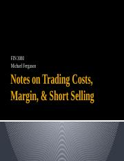 Notes on Trading Costs Margin and Short Selling(1) (1).pptx