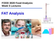FOOD 3020 Food Analysis - Week 5 - Fat analysis