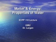 EVPP 110 Lecture - Matter and Energy - Properties of Water - Student - Fall 2010