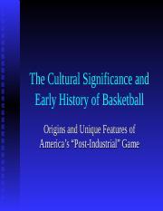 The Cultural Significance and Early History of Basketball.ppt