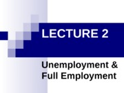 Lecture 08 - Unemployment & Full Employment