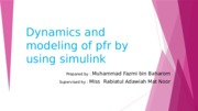 Dynamics and modelling of pfr by using simulink