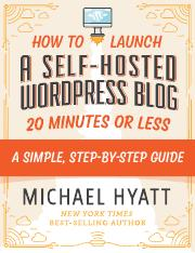 Michael Hyatt - How to Launch a Self-Hosted WordPress Blog