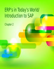 Chapter 2 - ERP's in Today's World_Intro to SAP.pptx