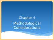 Chapter 4 - Methodological Considerations (Final)2 (Spring 2015)