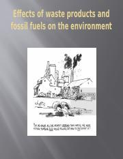 Effects of waste products and fossil fuels on