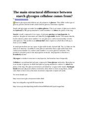 The main structural difference between starch glycogen cellulose comes from (1).doc