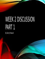 Week 2 Discussion Part 1.pptx