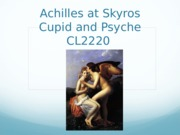 PPT 22 Achilles_Cupid and Psyche