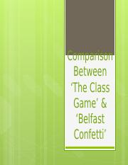 Comparison Between The Class Game & Belfast Confetti.pptx