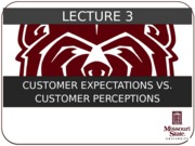 L03 - MKT790 - Customer Expectations vs Perceptions