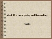 Week 11 - Investigating and Researching