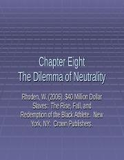 Chapter 8.  The Dilemma of Neutrality.ppt