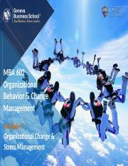 Module 7 - Organizational Change and Stress Management.pptx