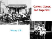 Lecture 16 -- Galton, Genes, and Eugenics