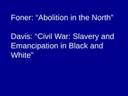 13 Foner & Davis Abolition in the North & South
