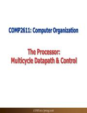 Topic 7 - Processor Design - Multicycle Datapath and Control.pdf