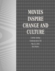 Movies inspire change and culture Cynthia Garibay Comm 126