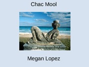 Powerpoint on history of Chac Mool