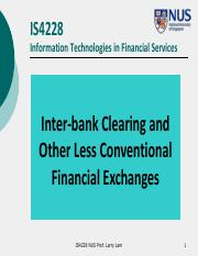 IS4228 L8 Inter-bank Clearing and Other Less Conventional Financial Exchanges - Lecture Notes