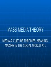 Media & Culture Theories - Meaning-Making in the Social World Pt 1.pptx