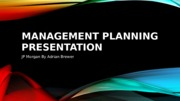 Management Planning Presentation