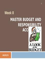Week 8 - Master Budget and Responsibility Accounting (complete).ppt