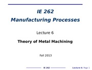 IE262 Lecture 6 Theory of Metal Machining