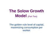 Macro4_Solow_Growth_Model_2_golden_rule.ppt