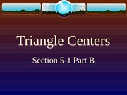5-1 Part B Triangle Centers