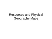 Resources and Physical Geography Maps