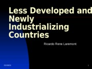 Lecture 9- Less Developed and Newly Industrializing Countrie