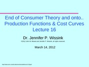16 - Consumer Theory, Production Functions, & Cost Curves
