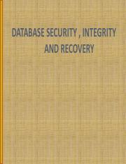 DATABASE SECURITY , INTEGRITY AND RECOVERY