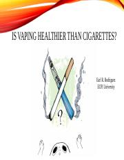 Is Vaping Healthier Than Cigarettes.pptx